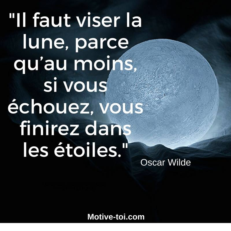 Citation Oscar Wilde il faut viser la lune