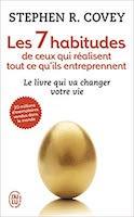 Stephen Covey, Les 7 habitudes de ceux qui réalisent tout ce qu'ils entreprennent